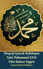 Cover Biografi Sejarah Kehidupan Nabi Muhammad SAW Edisi Bahasa Inggris oleh Jannah Firdaus Mediapro