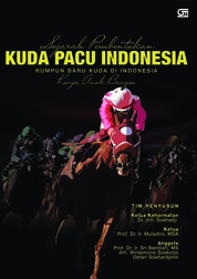 Cover Sejarah Pembentukan Kuda Pacu Indonesia: Rumpun Baru Kuda Indonesia Karya Anak Bangsa oleh Prof. Dr. Ir. Muladno, MSA, Dr. drh. Soehadji, Prof. Dr. Ir. Sri Bandiati, MS, drh. Wirasmono Soekotjo, & Oetari Soehardjono
