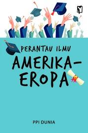Cover Perantau Ilmu Amerika-Eropa oleh PPI Dunia