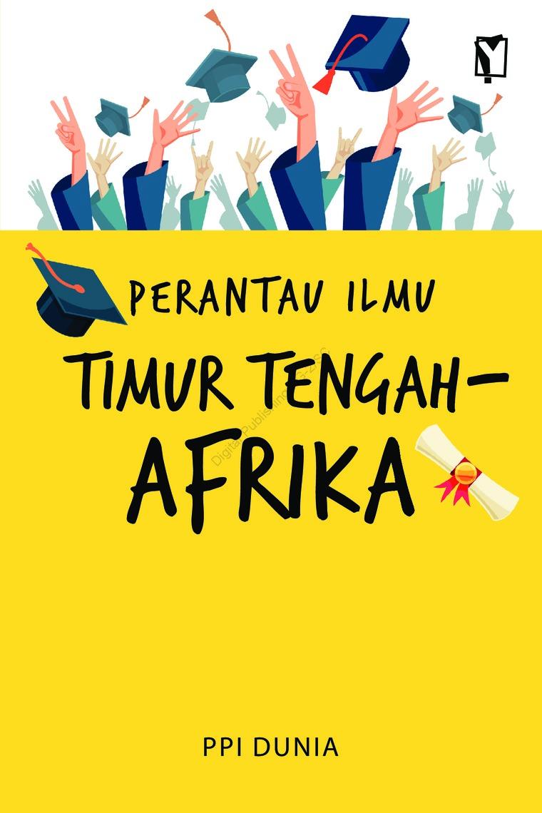 Buku Digital Perantau Ilmu Timur Tengah-Afrika oleh PPI Dunia