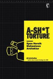 Cover A-Sh*t-Torture oleh Rizki Dwika Aprilian