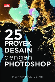 25 Proyek Desain dengan Photoshop by Mohammad Jeprie Cover