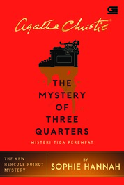 Cover Misteri Tiga Perempat (The Mystery of Three Quarters) oleh Sophie Hannah