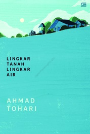 Cover Lingkar Tanah Lingkar Air oleh Ahmad Tohari