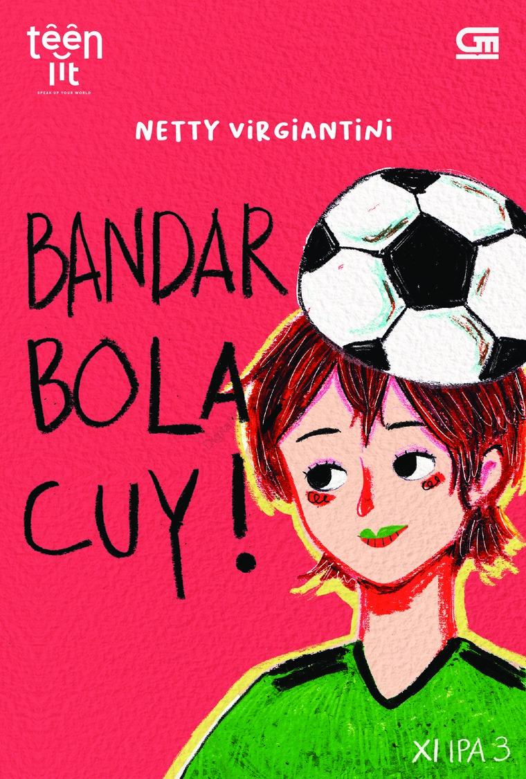 Buku Digital TeenLit: Bandar Bola, Cuy! oleh Netty Virgiantini