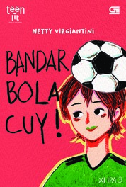 Cover TeenLit: Bandar Bola, Cuy! oleh Netty Virgiantini