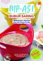 Cover MP-ASI Bubur Saring: Makanan Harian Bayi Usia 8 bulan ke atas oleh Prof.Dr.Ir. Ali Khomsan. MS, dkk