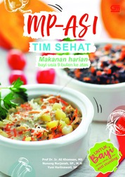 Cover MP-ASI Tim Sehat: Makanan Harian Bayi Usia 9 bulan ke atas oleh Prof.Dr.Ir. Ali Khomsan. MS, dkk