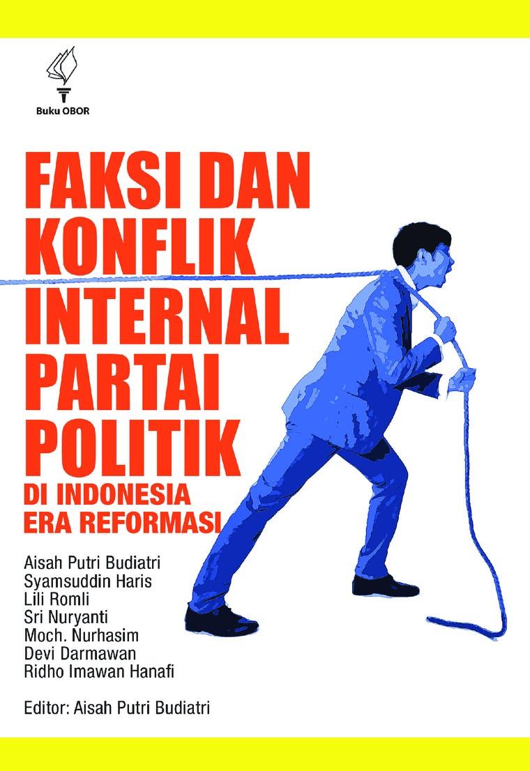 Buku Digital Faksi dan Konflik Internal Partai Politik di Indonesia Era Reformasi oleh Aisah Putri Budiatri dkk