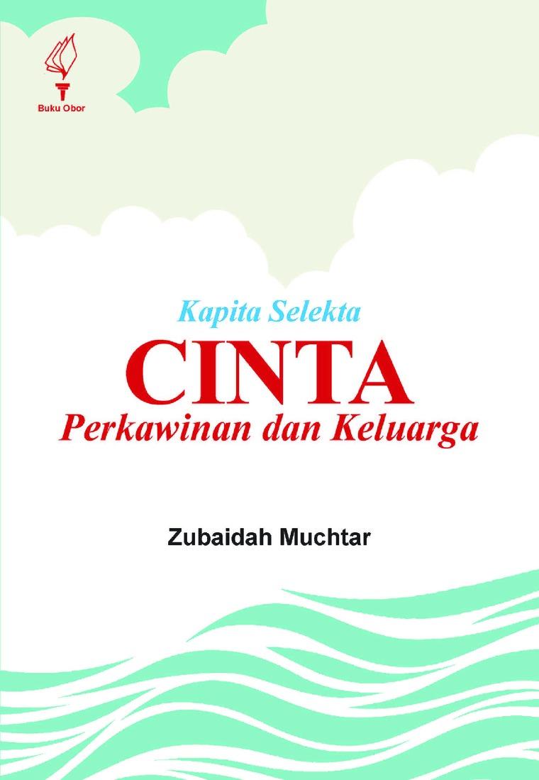Buku Digital Kapita Selekta: Cinta Perkawinan dan Keluarga oleh Hj. Zubaidah Muchtar