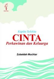 Cover Kapita Selekta: Cinta Perkawinan dan Keluarga oleh Hj. Zubaidah Muchtar