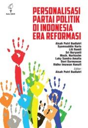 Cover Personalisasi Partai Politik di Indonesia Era Reformasi oleh Aisah Putri Budiatri dkk