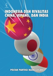 Cover Indonesia dan Rivalitas China, Jepang, dan India oleh Poltak Partogi Nainggolan