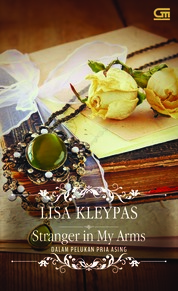 Historical Romance: Dalam Pelukan Pria Asing (Stranger in My Arms) by Lisa Kleypas Cover