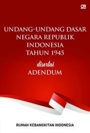 Undang-Undang Dasar Negara Republik Indonesia Tahun 1945 disertai Adendum by Rumah Kebangkitan Indonesia Cover
