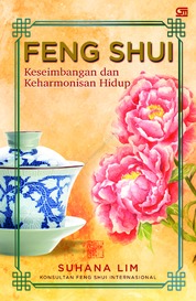 Cover Feng Shui: Keseimbangan dan Keharmonisan Hidup oleh Suhana Lim