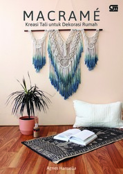 Cover Makrame: Kreasi Tali untuk Dekorasi Rumah oleh Agnes Hansella