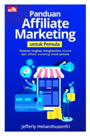 Panduan Affiliate Marketing untuk Pemula by Jefferly Helianthusonfri Cover