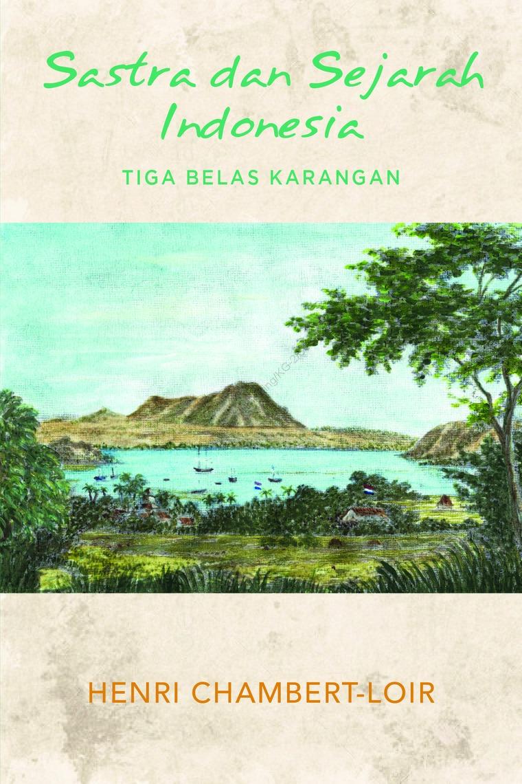 Buku Digital Sastra dan Sejarah Indonesia oleh Henri Chambert-Loir