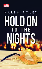 Cover CR: Hold On to the Nights oleh Karen Foley