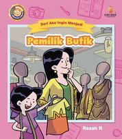 Cover Aku Ingin Menjadi: Pemilik Butik oleh Rezah R.