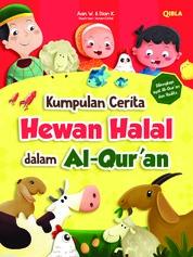 Cover Kumpulan Cerita Hewan Halal Dalam Al-Qur'An oleh Aan W. & Dian K.