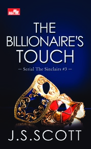 Cover CR: The Billionaire`s Touch (Serial The Sinclairs #3) oleh J.S Scott