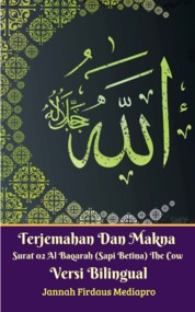 Cover Terjemahan Dan Makna Surat 02 Al-Baqarah (Sapi Betina) The Cow Versi Bilingual oleh Jannah Firdaus Mediapro