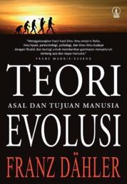 Cover Teori Evolusi: Asal dan Tujuan Manusia oleh Franz Dahler