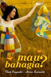 Cover Mau Bahagia? oleh Theo Riyanto; Heru Susanto