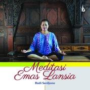 Cover Meditasi Emas Lansia oleh M. Budi Sardjono