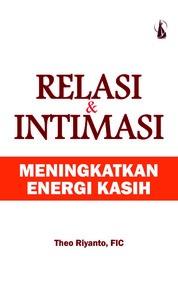 Cover Relasi & Intimasi: Meningkatkan Energi Kasih oleh Theo Riyanto, FIC