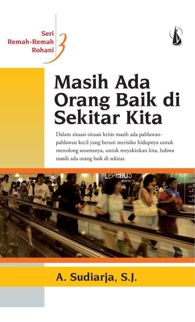 Masih Ada Orang Baik di Sekitar Kita: Remah-Remah Rohani by A. Sudiarja, S.J. Digital Book