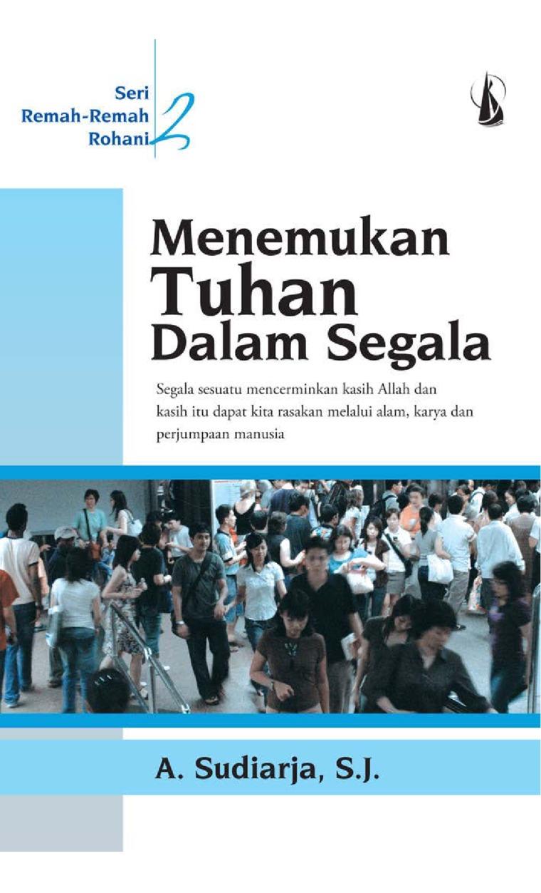 Menemukan Tuhan dalam Segala: Remah-Remah Rohani by A. Sudiarja, S.J. Digital Book