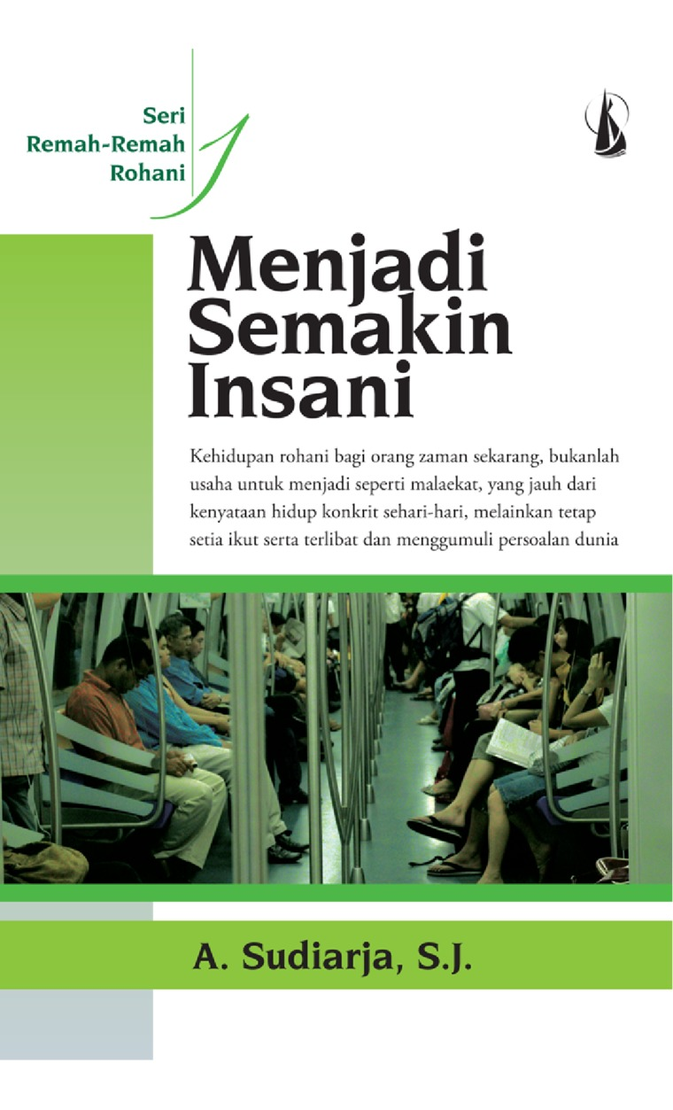 Menjadi Semakin Insani: Remah-Remah Rohani by A. Sudiarja, S.J. Digital Book