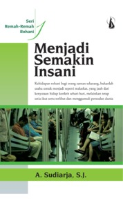 Menjadi Semakin Insani: Remah-Remah Rohani by A. Sudiarja, S.J. Cover