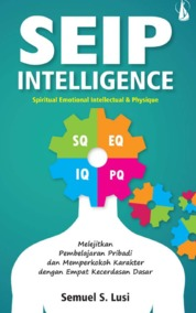 SEIP INTELLIGENCE: Spiritual Emotional Intellectual & Physique by Semuel S. Lusi Cover