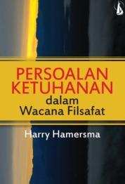 Cover Persoalan Ketuhanan: Dalam Wacana Filsafat oleh Harry Hamersma