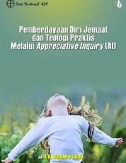 Pemberdayaan Diri Jemaat dan Teologi Praktis Melalui Appreciative Inquiry (AI) by J.B. Banawiratma Cover