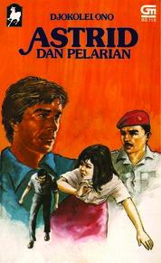 Cover Astrid Dan Pelarian oleh Djokolelono