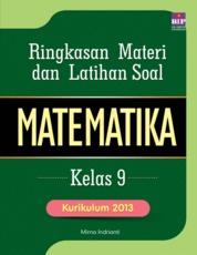 Cover Ringkasan Materi dan Latihan Soal Matematika Kelas IX SMP/MTs oleh Mirna Indrianti