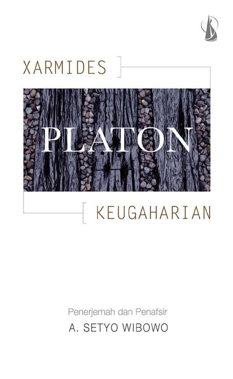 Buku Digital Platon: Xarmides - Keugaharian oleh A. Setyo Wibowo