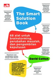 Cover The Smart Solution Book: 68 Tools for Brainstorming, Problem Solving, and Decision Making oleh David Cotton