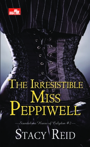 HR: The Irresistible Miss Peppiwell (Scandalous House of Calydon #2) by Stacy Reid Cover