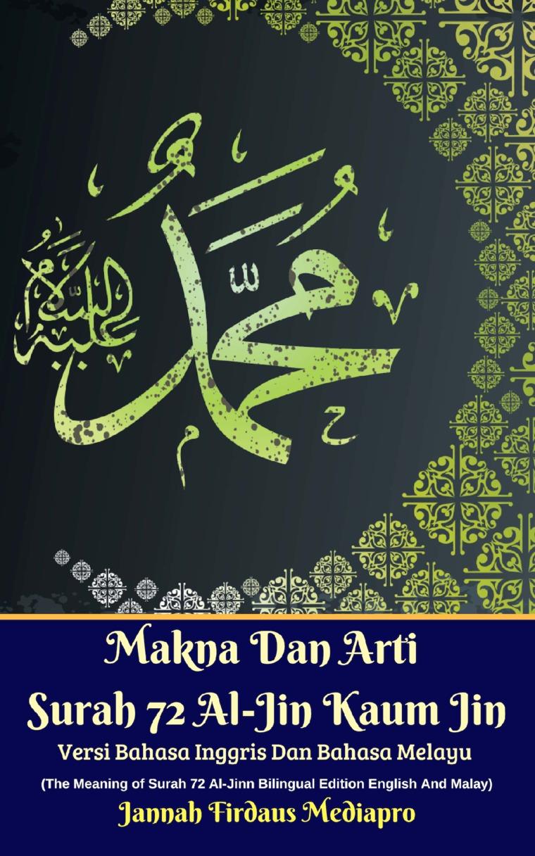 Buku Digital Makna Dan Arti Surah 72 Al-Jin Kaum Jin Versi Bahasa Inggris Dan Bahasa Melayu oleh Jannah Firdaus Mediapro