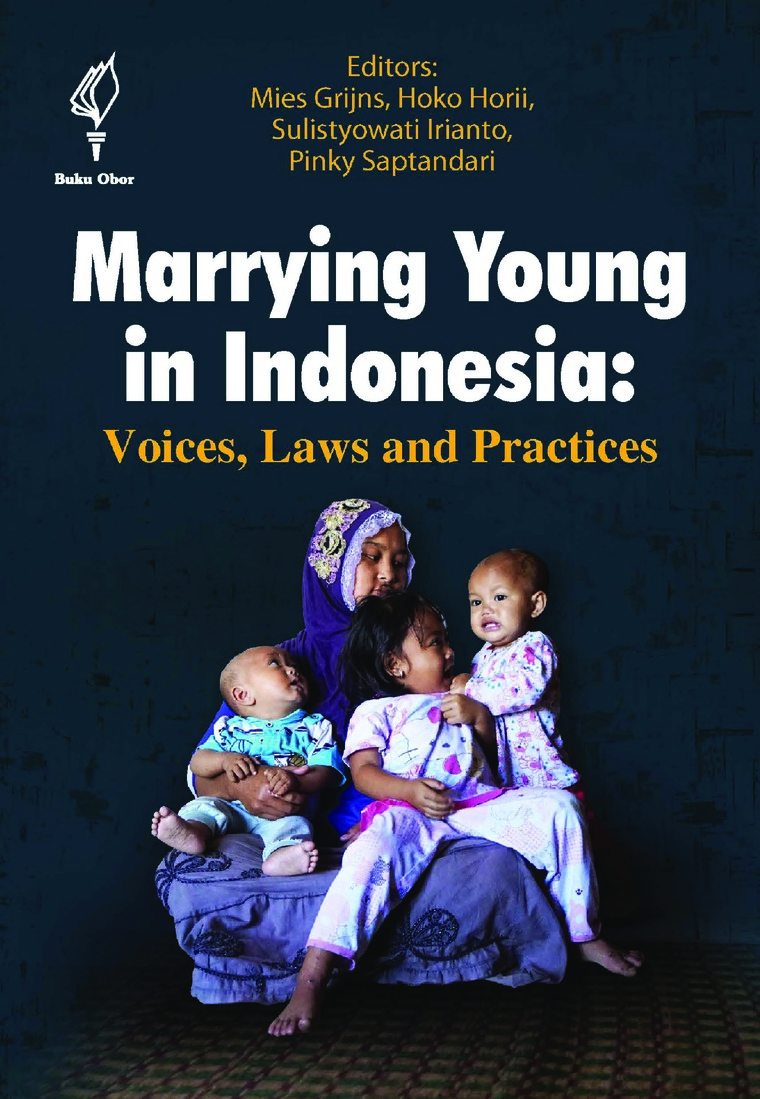 Marrying Young in Indonesia: Voices, Laws and Practices by Mies Grijns, Hoko Horii, Sulistyowati Irianto, dan Pinky Saptandari Digital Book