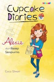 Cover Cupcake Diaries 4: Alexis dan Resep Sempurna oleh Coco Simon