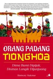 Orang Padang Tionghoa - Dima Bumi Dipijak, Disinan Langik Dijunjuang by Riniwaty Makmur Cover