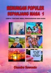 Cover Renungan Populer Sepanjang Masa - Cerita Tentang Iman, Pengharapan dan Kasih (Seri ke 1) oleh Chandra Suwondo