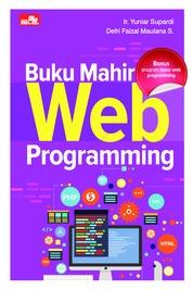 Cover Buku Mahir Web Programming oleh Ir. Yuniar Supardi dan Defri Faizal Maulana S.